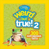 Weird But True! 2: 300 Outrageous Facts - National Geographic Kids / Halling, Jonathan