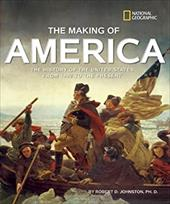 The Making of America: The History of the United States from 1492 to the Present - Johnston, Robert D. / Brinkley, Douglas