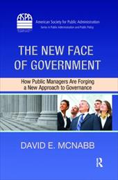 The New Face of Government: How Public Managers Are Forging a New Approach to Governance - McNabb, David E.