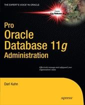 Pro Oracle Database 11g Administration - Kuhn, Darl