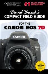 David Busch's Compact Field Guide for the Canon EOS 7D - Busch, David D.