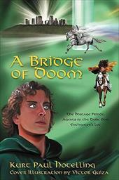 A Bridge of Doom: The Hostage Prince; Agents of the Dark One; Enchanter's Lot - Hotelling, Kurt Paul