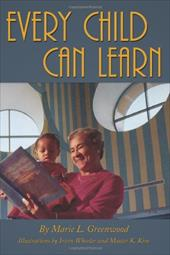 Every Child Can Learn - Greenwood, Marie L.