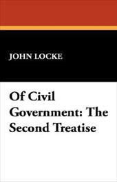 Of Civil Government: The Second Treatise - Locke, John