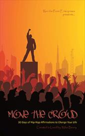 Move the Crowd: 30 Days of Hip Hop Affirmations to Change Your Life - Bruny, Mike