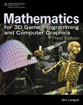 Mathematics for 3D Game Programming and Computer Graphics - Lengyel, Eric