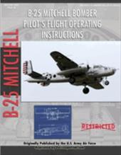 North American B-25 Mitchell Bomber Pilot's Flight Operating Manual - United States Air Force Academy