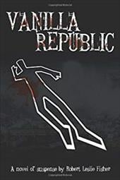 Vanilla Republic - Fisher, Robert Leslie
