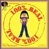 "100% Real: A ""Who I Am"" Book - Michener, Tara"