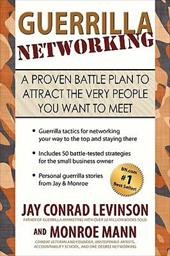 Guerrilla Networking: A Proven Battle Plan to Attract the Very People You Want to Meet - Levinson, Jay Conrad / Mann, Monroe