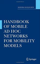Handbook of Mobile Ad Hoc Networks for Mobility Models - Roy, Radhika Ranjan