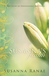 Susanna's Psalm: A True Story of Perseverance and Praise - Ranae, Susanna