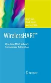 Wirelesshart: Real-Time Mesh Network for Industrial Automation - Chen, Deji / Nixon, Mark / Mok, Aloysius