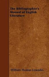 The Bibliographer's Manual of English Literature - Lowndes, William Thomas
