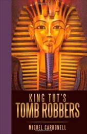 King Tut's Tomb Robbers - Miguel Carbonell, Carbonell