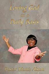 Loving God on a Daily Basis - Alston, Pastor Mattie