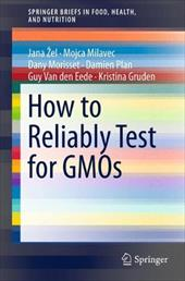 How to Reliably Test for Gmos - Zel, Jana / Milavec, Mojca / Morisset, Dany