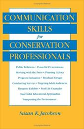 Communication Skills for Conservation Profession- ALS - Jacobson, Susan K.