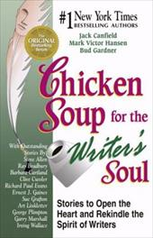 Chicken Soup for the Writer's Soul: Stories to Open the Heart and Rekindle the Spirit of Writers - Canfield, Jack / Hansen, Mark Victor / Gardner, Bud