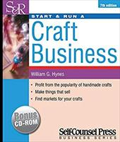 Start & Run a Craft Business: Profit from the Popularity of Handmade Crafts. - Hynes, William G.