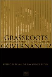 Grass-Roots Governance?: Chiefs in Africa and the Afro-Caribbean: Case Studies - Reddy, P. S. / Ray, Donald I.
