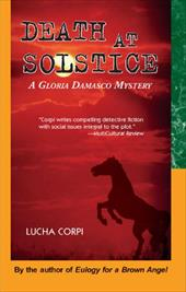 Death at Solstice: A Gloria Damasco Mystery - Corpi, Lucha