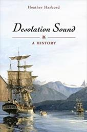 Desolation Sound: A History - Harbord, Heather