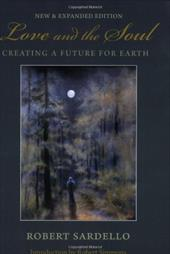 Love and the Soul: Creating a Future for Earth - Sardello, Robert / Simmons, Robert