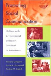 Promoting Social Communication: Children with Developmental Disabilities from Birth to Adolescence - Warren, Steven F. / Fey, Mark E. / Kaczmarek, Louise A.