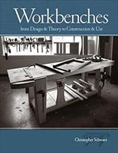 Workbenches: From Design & Theory to Construction & Use - Schwarz, Christopher