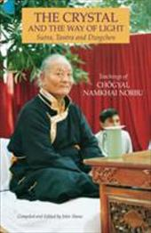 The Crystal and the Way of Light: Sutra, Tantra and Dzogchen - Norbu, Chogyal Namkhai / Namkhai