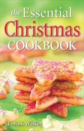 The Essential Christmas Cookbook - Walker, Lovoni / Prosofsky, Merle