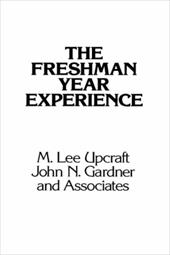 The Freshman Year Experience: Helping Students Survive and Succeed in College - Upcraft, M. Lee / Gardner, John N. / Associates, And