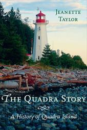 The Quadra Story: A History of Quadra Island - Taylor, Jeanette