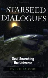 The Starseed Dialogues: Soul Searching the Universe - Cori, Patricia