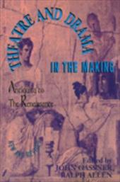 Theatre and Drama in the Making: Antiquity to the Renaissance - Gassner, John / Allen, Ralph / Allen, Ralph