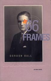66 Frames - Ball, Gordon