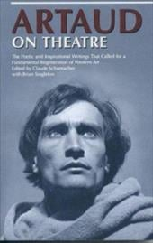 Artaud on Theatre - Schumacher, Claude / Artaud, Antonin / Singleton, Brian