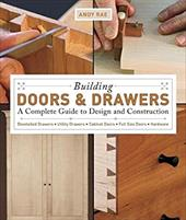 Building Doors & Drawers: A Complete Guide to Design and Construction - Rae, Andy
