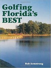 Golfing Floridas Best [With Scorecards] - Armstrong, Rob / Armstrong, Robert