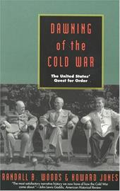 Dawning of the Cold War: The United States Quest for Order - Woods, Randall / Jones, Howard