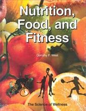 Nutrition and Fitness: Lifestyle Choice for Wellness - West, Dorothy F.