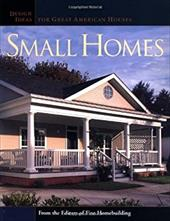 Small Homes: Design Ideas for Great American Houses - Fine Homebuilding / Ireton, Kevin