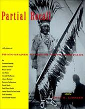 Partial Recall: With Essays on Photographs of Native North Americans - Lippard, Lucy R. / Lippard, Lucy