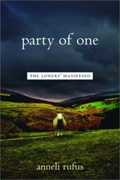Party of One: The Loner's Manifesto - Rufus, Anneli