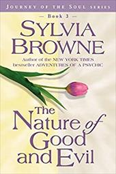 The Nature of Good and Evil - Browne, Sylvia