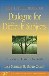 The Little Book of Dialogue for Difficult Subjects: A Practical, Hands-On Guide - Schirch, Lisa / Campt, David