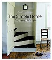 The Simple Home: The Luxury of Enough - Nettleton, Sarah / Martin, Frank Edgerton / O'Rourke, Randy