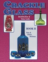Crackle Glass Identification and Value Guide - Weitman, Stan / Weitman, Arlene