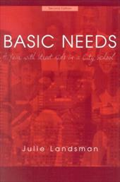 Basic Needs: A Year with Street Kids in a City School - Landsman, Julie